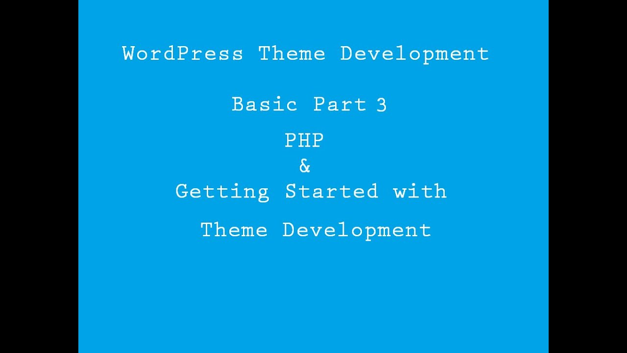 WordPress Theme Development Part 4 (PHP and Theme Basic) - YouTube