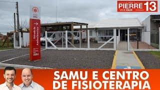 PIERRE E IQUE 13   SAMU e Centro de Fisioterapia