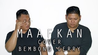Rio Febrian - MAAFKAN (COVER) by Bembong & Gerry