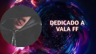 DEDICADO A VALA FF MI MOTIVACIÓN ❤️ /DRAKO YT/