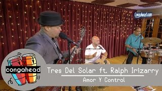 Tres Del Solar ft. Ralph Irizarry (Tribute to Ruben Blades) performs Amor Y Control