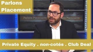 Private Equity, non-coté, Club Deal : comment profiter de ces opportunités d'investissement ?