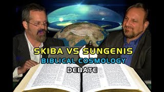 Skiba vs Sungenis - The Complete Biblical (Flat Earth) Cosmology Debate