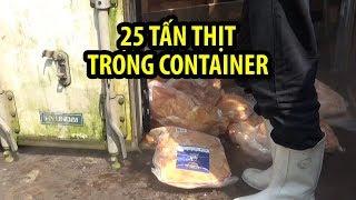 Trữ 25 tấn thịt heo, gà bị cấp đông trong container suốt 2 tháng