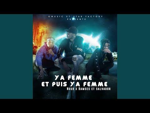 Ya Femme Et Puis Ya Femme (feat. Ramses, Salvador)