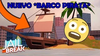 THIS IS JAILBREAK'S NEW PIRATE SHIP!.. *NEW UPDATE* - Roblox