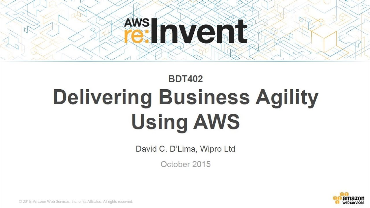 aws re invent 2015 bdt402 delivering business agility using