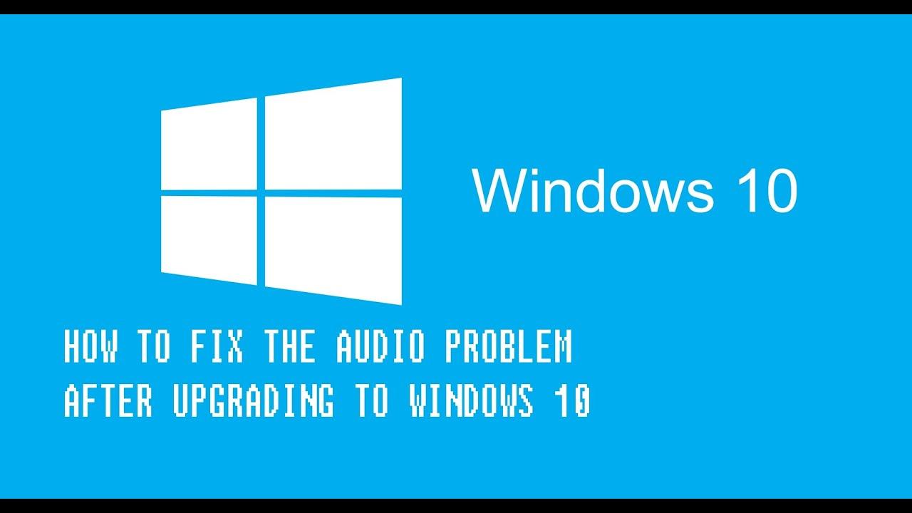 no audio in windows 10 upgrade