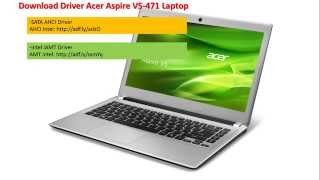 Download and Install Acer Aspire V5-471 Laptop Drivers win7/8/8.1 64bit
