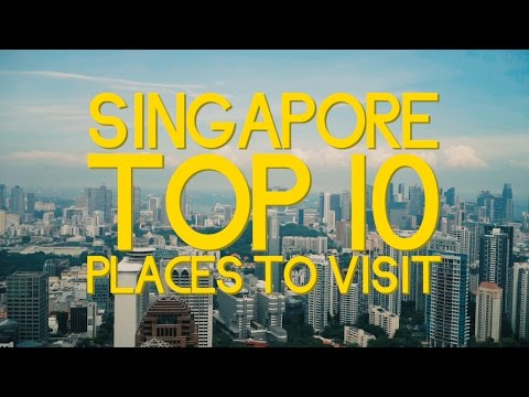 Singapore Top 10 Places To Visit