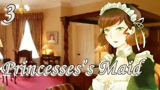PRINCESSES'S MAID Part 3 (Martha Ending)