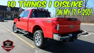 10 Things I Dislike On My 2017 Ford F-250 Superduty | A Few Frustrations, Headaches, And Annoyances