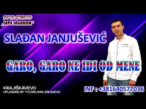 Slađan Janjušević - Garo, garo ne idi od mene - (2017)