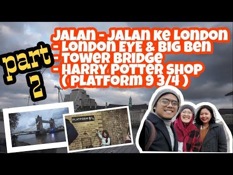 part-2-,-jalan---jalan-london-(london-eye,-big-ben,-tower-bridge,-harry-potter-platform-9-3/4)