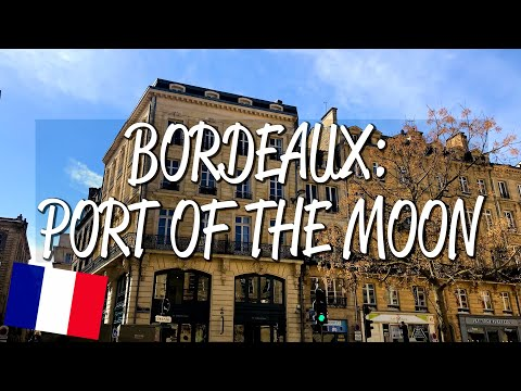 Bordeaux, Port of the Moon - UNESCO World Heritage Site