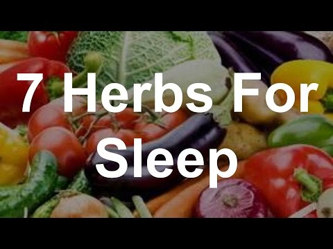 7 Herbs For Sleep - Best Foods For Insomnia