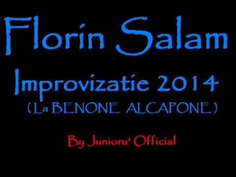 Florin Salam - Improvizatie 2014 ( La BENONE ALCAPONE )