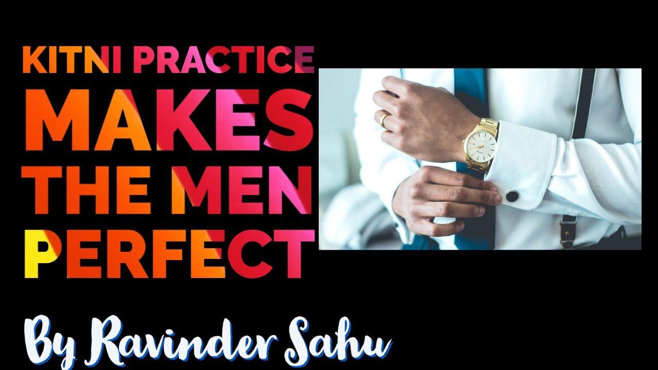 Kitni Practice Makes the Man Perfect in Hindi   Ravinder Sahu  Faith and Hope Maker
