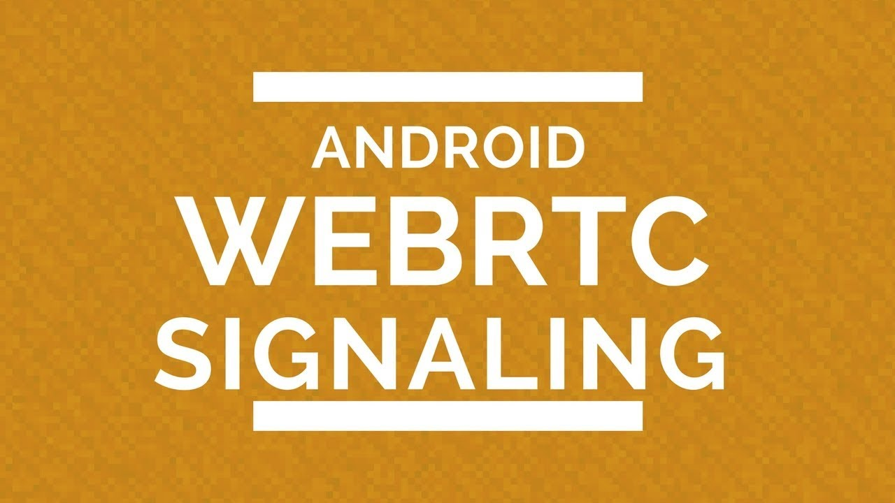 Android WebRTC Signaling