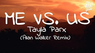 Tayla Parx - Me vs Us (Alan Walker Remix) Lyrics