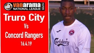RE-MATCH: Truro City  v Concord Rangers 16.4.19
