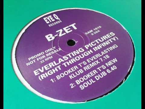 B-Zet - Everlasting Pictures (Booker T Remix)
