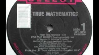 True Mathematics - For The Money