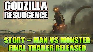 Godzilla 2016 - Final Trailer + Story Reveal - Man Vs Monster (Godzilla Resurgence)