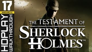 The Testament of Sherlock Holmes PC Walkthrough - PART 17 | Search for Holmes