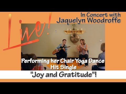 """The Story behind the Chair Yoga Dance Hit Single """"Joy and Gratitude"""" with Jacquelyn Woodroffe"""
