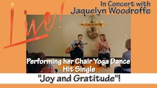 "The Story behind the Chair Yoga Dance Hit Single ""Joy and Gratitude"" with Jacquelyn Woodroffe"