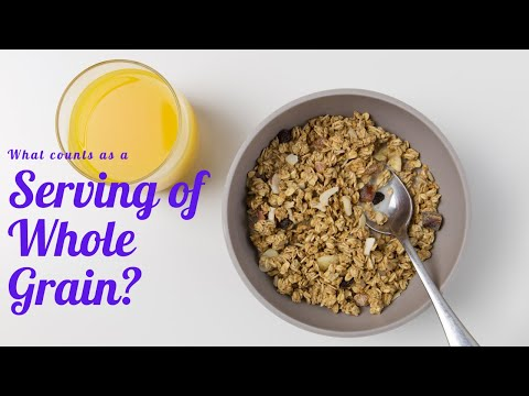 What Counts as a Serving of Whole Grains?