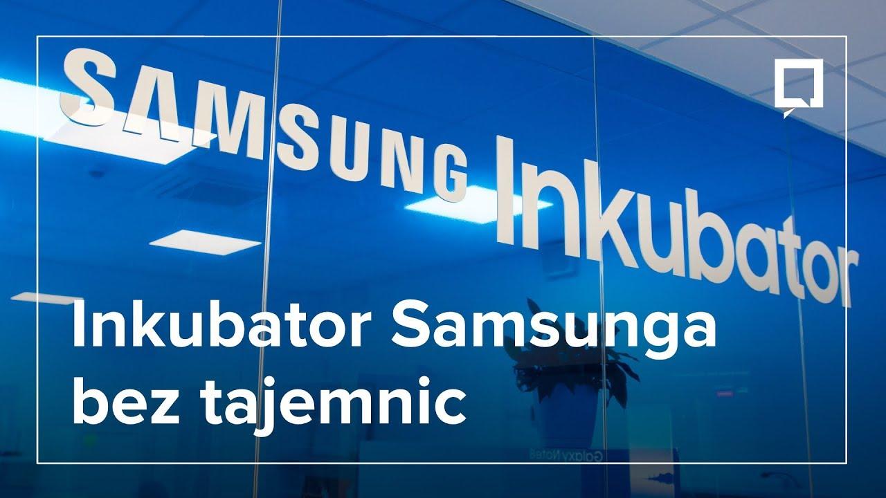 Samsung jakiego nie znacie, czyli czym jest Inkubator