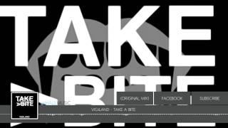 Vigiland - Take A Bite (Original Mix)