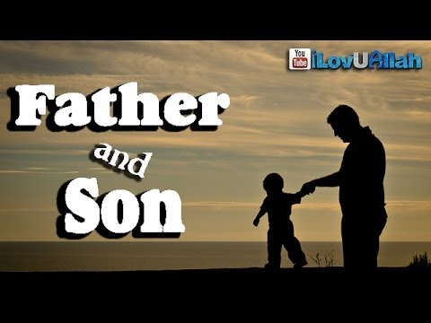 Father And Son ᴴᴰ Emotional Hadith Bilal Assad Youtube