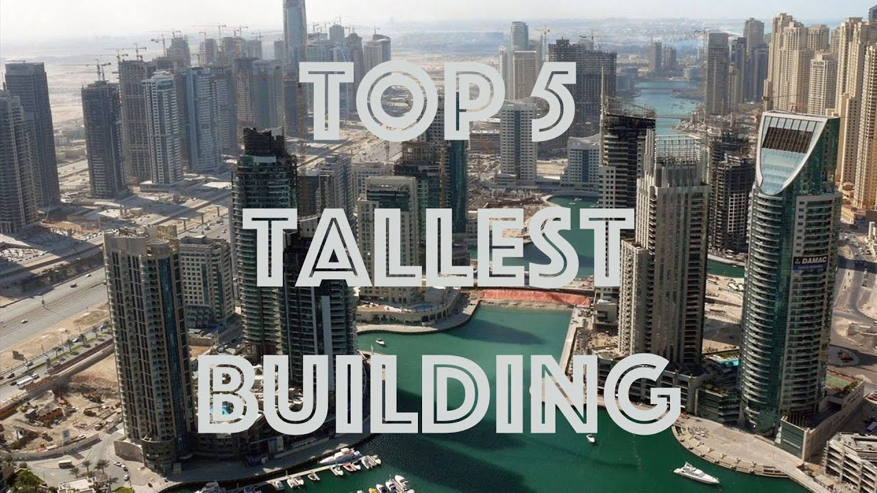 Top 5 tallest building in the world 2015 youtube for Best builder construction