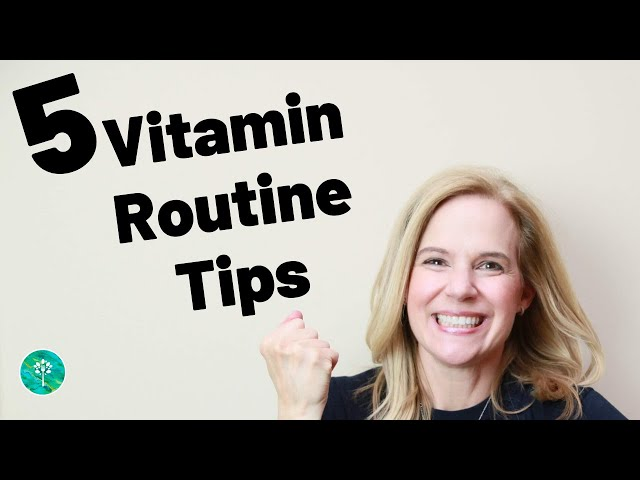 5 Tips to Maintain a Healthy Vitamin Routine