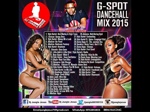 ♫G Spot Dancehall Mix 2015║Vybz Kartel║Alkaline║Spookie║Dexta Daps@DJ JUNGLE JESUS