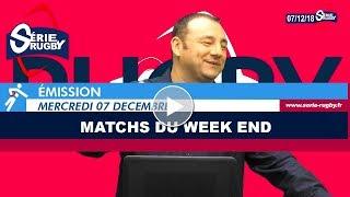 Emission Série Rugby Vendredi 07 Décembre  2018