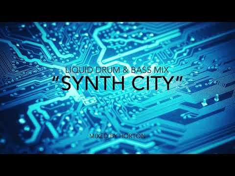 """Synth City"" ~ Liquid Drum & Bass Mix 2018"