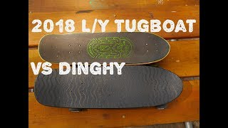 2018 Landyachtz Tugboat / Dinghy cruiser boards Comparison