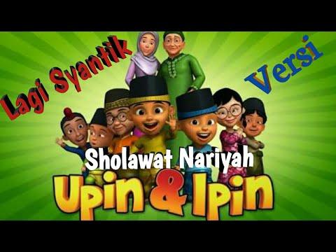 Lagi Syantik versi Sholawat Nariyah Upin feat Ipin