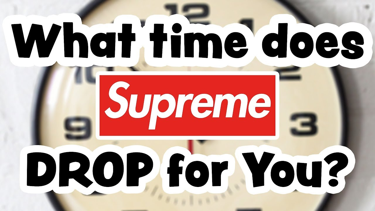 WHAT TIME DOES SUPREME DROP  (FOR YOU) - YouTube be8227bfac6