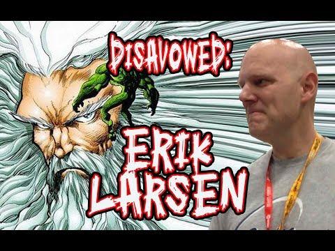 DISAVOWED: ERIK LARSEN