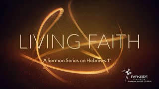04/25/21 - Living Faith Series - Walking with God