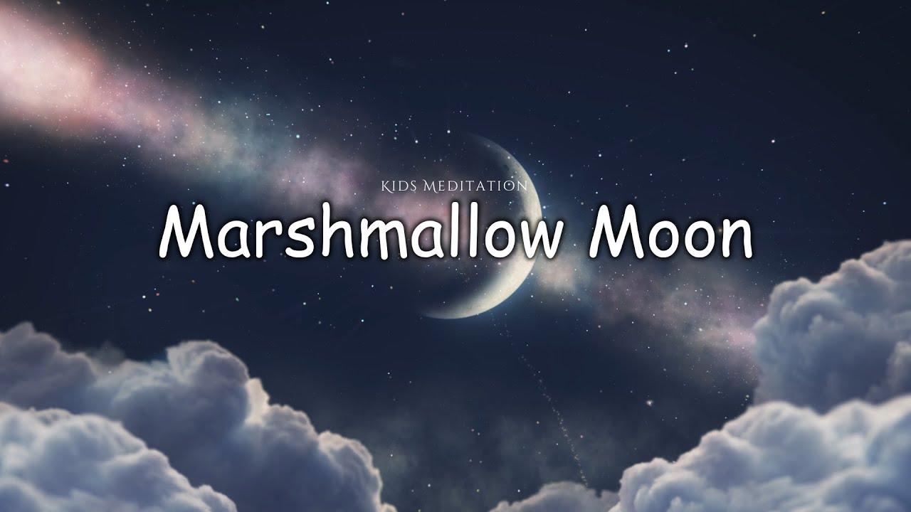 Sleep Meditation for Kids | SLEEPY MARSHMALLOW MOON | Sleep Story for Children
