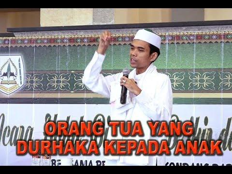 Inilah Kedurhakaan Orang Tua Kepada Anak Ustadz Abdul Somad Lc
