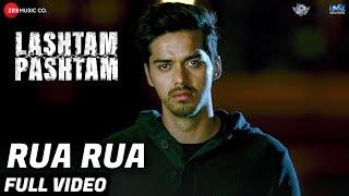 Rua Rua - Full Video | Lashtam Pashtam | Kk |samar