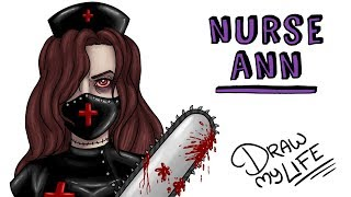 NURSE ANN | Draw My Life | CREEPYPASTA