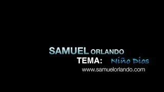 Niño Dios Samuel Orlando NUEVO cancion de Navidad Christmas Song